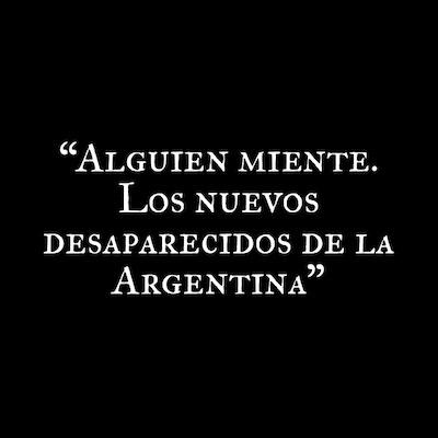 Alguien Miente: Los Nuevos Desaparecidos de La Argentina. Covid 19