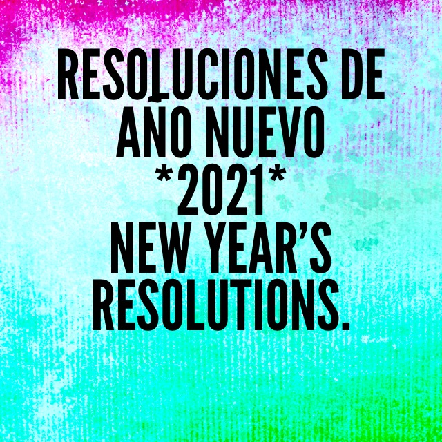 Resoluciones de Año Nuevo. New Year's Resolutions